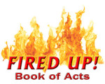 Fired Up! The Book of Acts