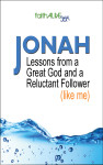 Jonah: Lessons from a Great God and a Reluctant Follower