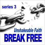 Break Free: Unshakeable Faith Series for New Believers