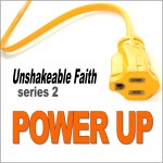 Power Up: Unshakeable Faith Series for New Believers